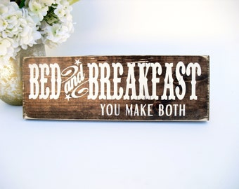 Western Rustic Wood Sign - Bed and Breakfast, You Make Both (#1549)