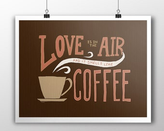 INSTANT DOWNLOAD Love Smells Like Coffee Digital Download Print