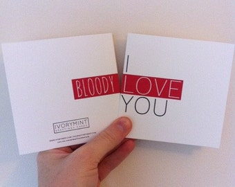 Friend Card / Love greeting card / Anniversary card / Blank Card / Valentine Card / Funny Card / I BLOODY love you / Humorous card