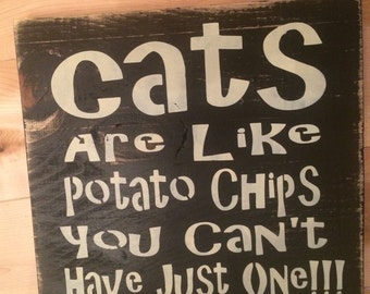 Cats are Like Potato Chips wooden sign