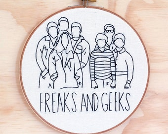 Freaks and Geeks Hand Embroidery Hoop Art, Wall Art, TV, 90's