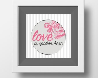 LDS Quote - Love is Spoken Here - INSTANT DOWNLOAD