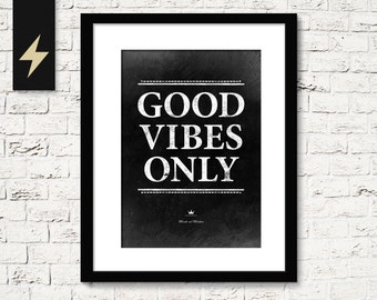 Inspirational quote print. Good vibes only. Inspiring Quote. Dorm decor. Digital Poster. Typography Art Print. Wall Art Print. Art poster.