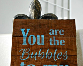 "Reclaimed Rustic Wood Bathroom Sign: You Are The Bubbles To My Bath 10""x12"" // Bathroom Decor // Anniversary Gift //"
