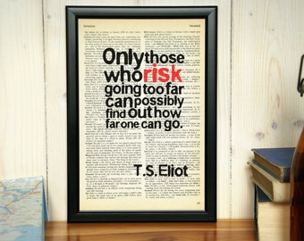TS Eliot - Only those who risk - quote on framed vintage book page, wall art, book lover gift, wall decor, graduation gift, framed quote
