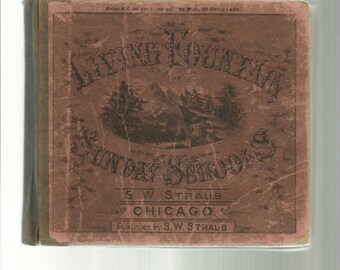 Living Fountain A New and Choice Collection of Sunday School Songs/1884