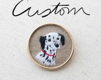 Custom Pet Portrait - Dog - Cat - Keepsake Brooch Pin - Embroidered - One of a kind - Dalmatian - Poodle - Spaniel Lab Mix