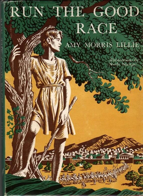 Run The Good Race - Amy Morris Lillie - Steele Savage - 1965 - Vintage Kids Book