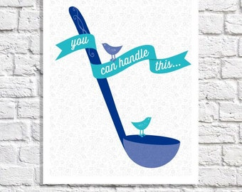 Blue Kitchen Decor Motivational Quote Print Bird Themed Kitchen Artwork Ladle Illustration Encouragement Gift Idea For Cook Wall Art Poster