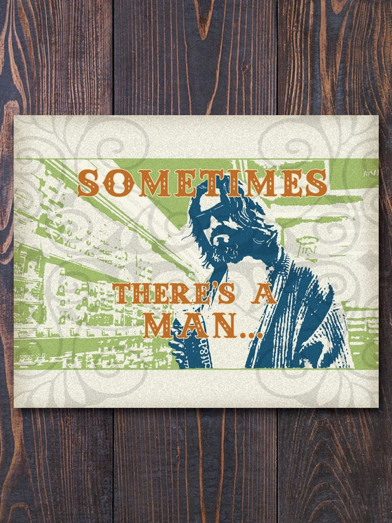 Sometimes There's A Man Giclee Art Print, Free Ship US, Matted Option, fathers day, gift for dad, guy gift, manly gift, grad gift, new home