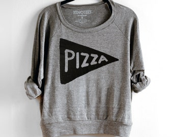 Slouchy Womens Pizza Sweatshirt, Lightweight Pullover, back to school women, gift for her, gift for women, graphic tee teen gift, cozy hygge