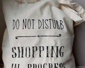 Cotton tote bag / Shopping bag - Quote Tote - Do not disturb; shopping in progress