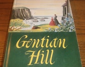 Gentian Hill by Elizabeth Goudge 1949 Historical Novel Romance England France French Revolution