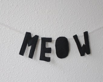 felt handmade banner, MEOW - hanging sign, wall decor, wall hanging, inspirational sign, interior decor, home design, party banner, gifts