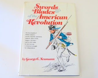 Swords and Blades of the American Revolution, Vintage Book Neumann 1973, War Weaponry Book, Historic
