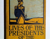 Vintage book Lives of the Presidents of the United States circa 1910's