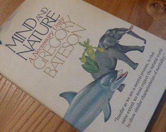 Mind And Nature A Necessary Unity - by Gregory Bateson, First Edition 1979