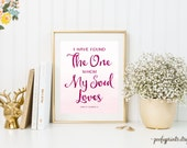 Watercolor I Have Found the One Whom My Soul Loves - Printable Bible Verse Scripture Print - Song of Solomon 3:4 - INSTANT DOWNLOAD - 103