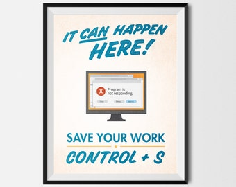"Save Your Work! Printable Graphic Design Poster Windows / PC Blue 8.5""x11"""