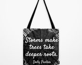 Storms make trees take deeper roots - Dolly Parton Quote - Tote Bag - Wood Grain - Nature - Black and White - MADE TO ORDER!