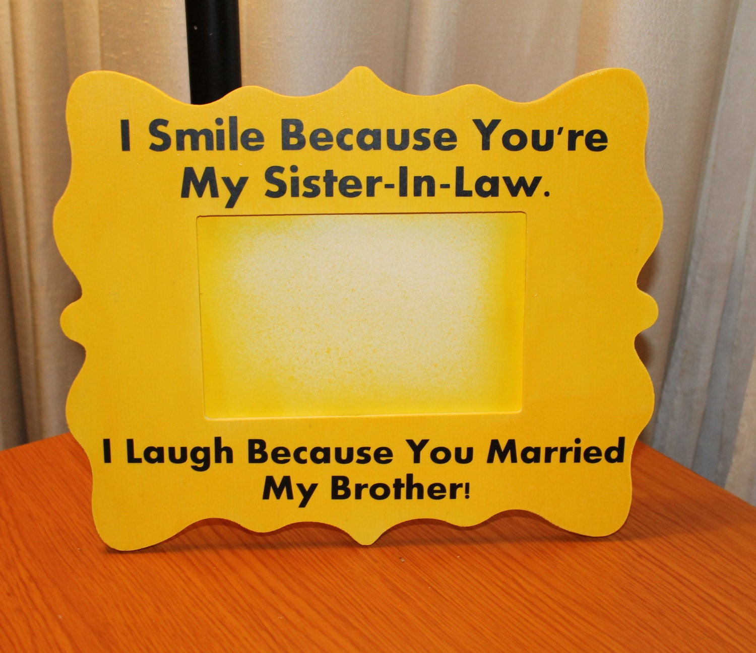 Quotes For My Sister In Law: Sister In Law Picture Frame Quote I Smile Because You Are My