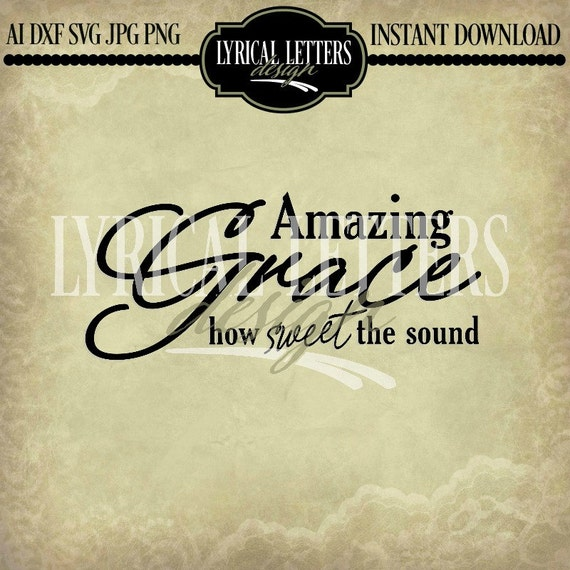 Amazing Svg: Amazing Grace Sweet The Sound LL001 SVG Vector By