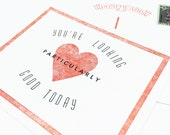 Funny Valentine Card. Love Greeting Card.  Blank Funny Postcard. letterpress postcard. You're Looking Particularly Good Today