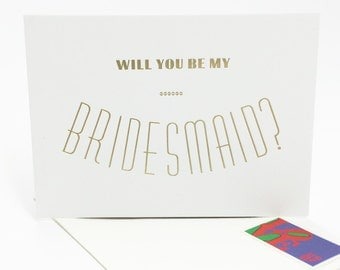 Gold foil Cards - Will you be my bridesmaid card - gold foil