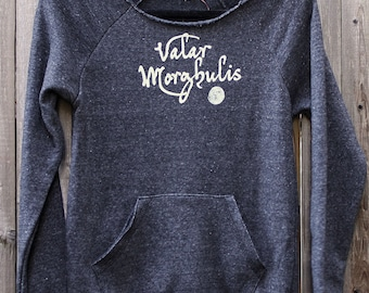 Valar Morghulis // Women's Eco Fleece Sweatshirt // Inspired by Game of Thrones