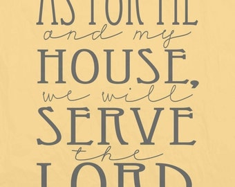 DIGITAL DOWNLOAD; 2 for 1 sale As for me and my house, we will serve the Lord; 2 colors; gray yellow; textured scripture print, Joshua 24:15