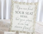 Find Your Seat...Your Place is on the Dance Floor Table Sign -Wedding Reception Seating Signage - Matching Numbers - Fancy Script - SS01