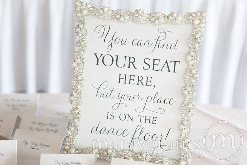 Find Your Seat Your Place Is On The Dance Floor Table Sign