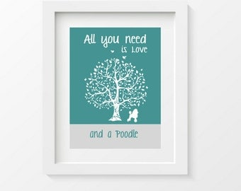 Poodle Print, Poodle Silhouette, All You Need Is Love And A Poodle, Tree, Modern Wall Decor