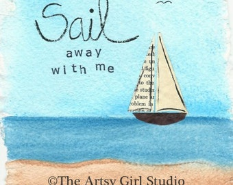Sail away with me...Art Print available in 3 sizes