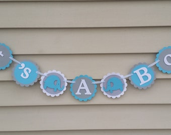 ITS A BOY Elephant banner teal and grey