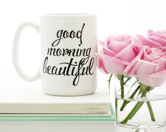 Good Morning Beautiful mug. Gift idea for her by Milk & Honey. Dishwasher safe.