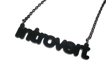 Introvert Necklace, Black Laser Cut Pendant, Quiet Introverted