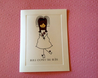 Here Comes the Bride - Bridal Shower or Wedding Congratulations CARD