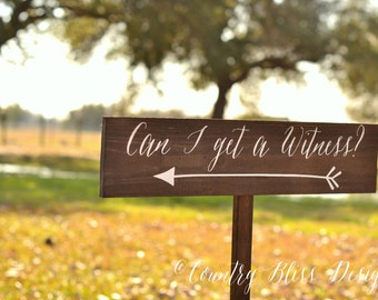 Can I Get a Witness Sign, Welcome Wedding Sign, Arrow Wedding Sign, Wedding Signage, Directional Sign, Wedding Arrow Signs