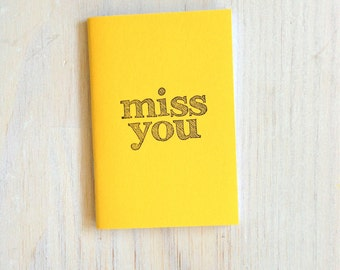 Small Notebook: Miss You, Yellow, College Student, Stocking Stuffer, Favor, Fun, Unique, For Her, For Him, Gift, Journal, Notebook, B55
