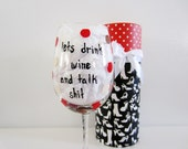 funny wine glass hand painted wine glass with decorative box... lets drink wine and talk shit