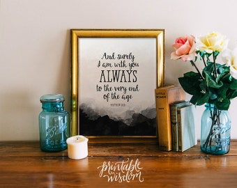 Printable Bible verse, Scripture print, Christian wall art decor poster - And surely I am with you always - Matthew 28:20, digital