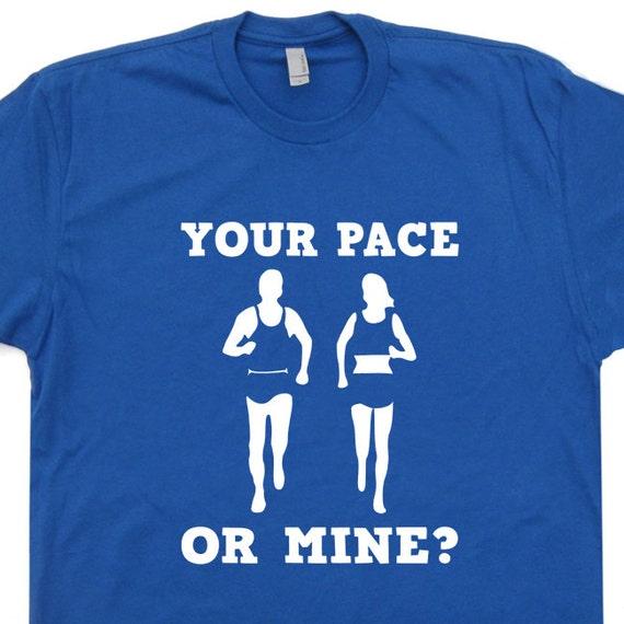Your pace or mine running t shirt funny shirts by shirtmandude for Women s running shirt