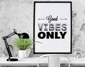 PRINTABLE - Typography Poster, Motivational Poster, Vibes, Black White Decor, Office Decor, Digital Download - Good Vibes Only