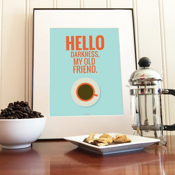 hello darkness my old friend coffee print quote poster. Black Bedroom Furniture Sets. Home Design Ideas