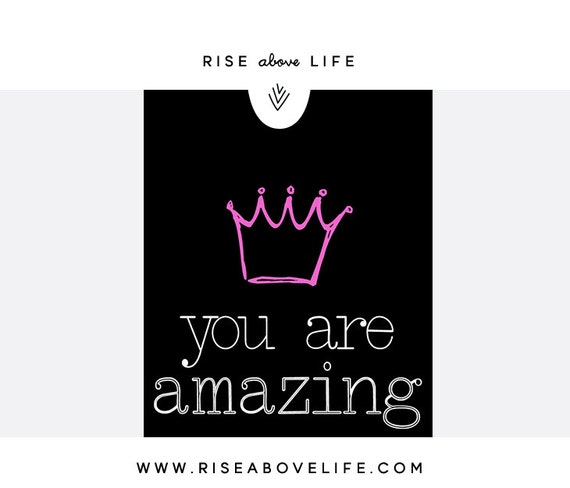 Signs You Re Amazing: You Are Amazing Sign Digital Download By Riseabovelife On Etsy