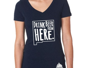 Craft Beer Shirt- New Mexico- NM- Drink Beer From Here- Women's v-neck t-shirt