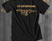 I'm Enterprising T shirt Star Trek T-Shirt Spock Shirt Funny Shirt Start Trek Shirt Movie T shirt Christmas gifts for him Cyber Monday