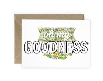 Oh My Goodness Greeting Card