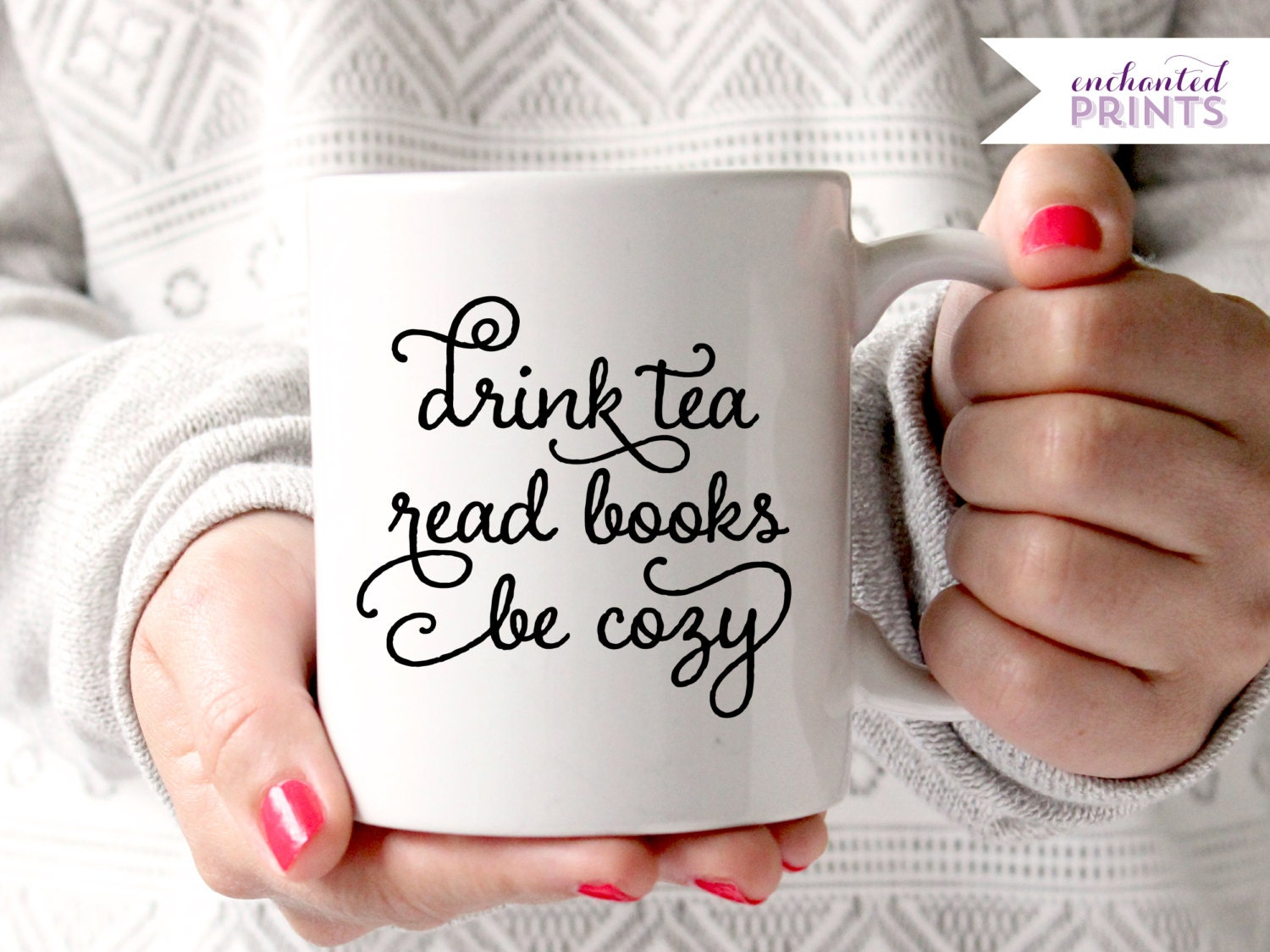 Drink Tea Read Books Be Cozy Coffee Mug Ceramic By